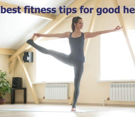 10 best fitness tips for good health