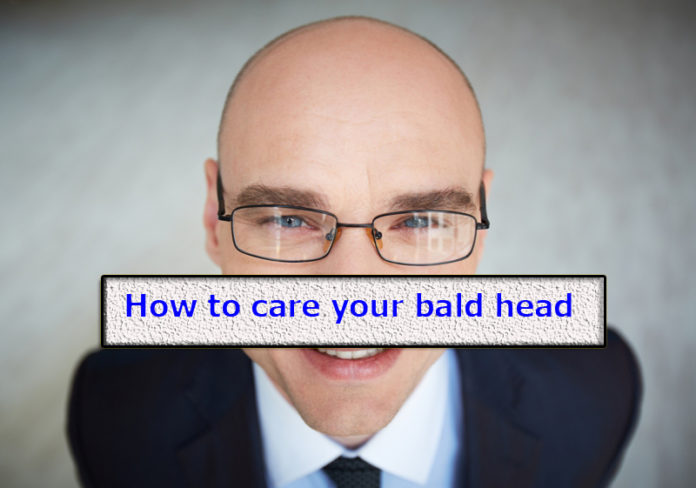 How to care for bald head?