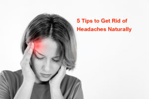 257465 P4GD4V 419 300x200 - 5 Tips to Get Rid of Headaches Naturally