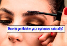 How to get thicker your eyebrows naturally?