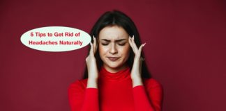 5 Tips to Get Rid of Headaches Naturally