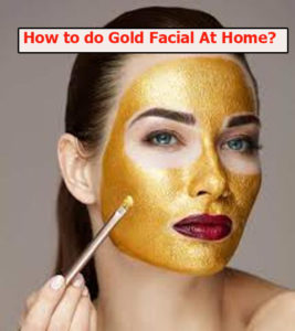 gold fae 1 267x300 - How to do Gold Facial At Home?