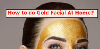 How to do Gold Facial At Home?