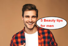 5 Beauty tips for men