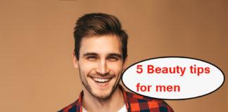 5 Beauty tips for men