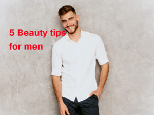 5 Beauty tips for men11 300x225 - 5 Beauty tips for men