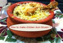 How to make chicken dum biryani ?