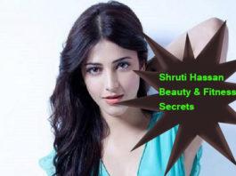 Shruti Hassan Beauty & Fitness Secrets