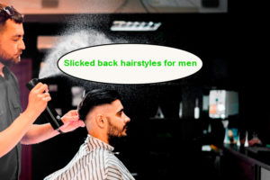 Slicked back hairstyels for men11 1 300x200 - Slicked back hairstyle for men