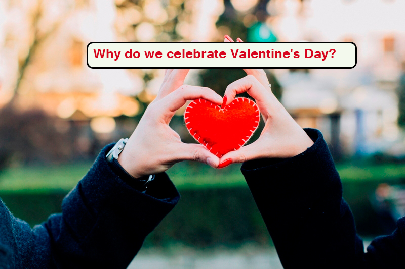 Why do we celebrate Valentines Day11 - Why do we celebrate Valentine's Day?