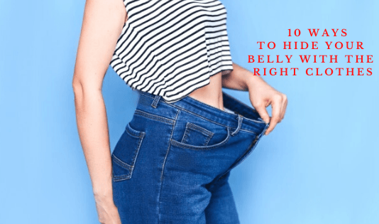 10 Ways to Hide your Belly with the Right Clothes