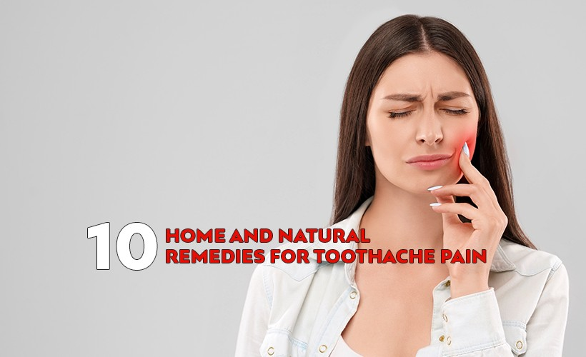 10 Home and Natural Remedies for Toothache Pain - Nagendra Gadamsetty