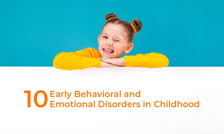 10 Early Behavioral and Emotional Disorders in Childhood - Site-Wide Activity