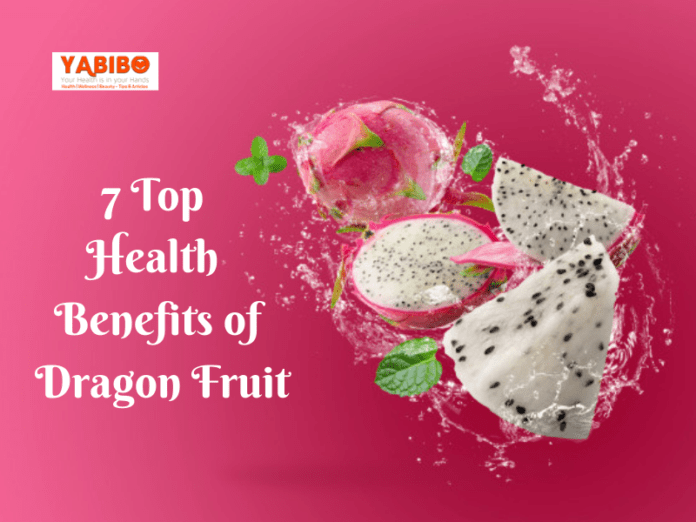 7 Top Health Benefits of Dragon Fruit
