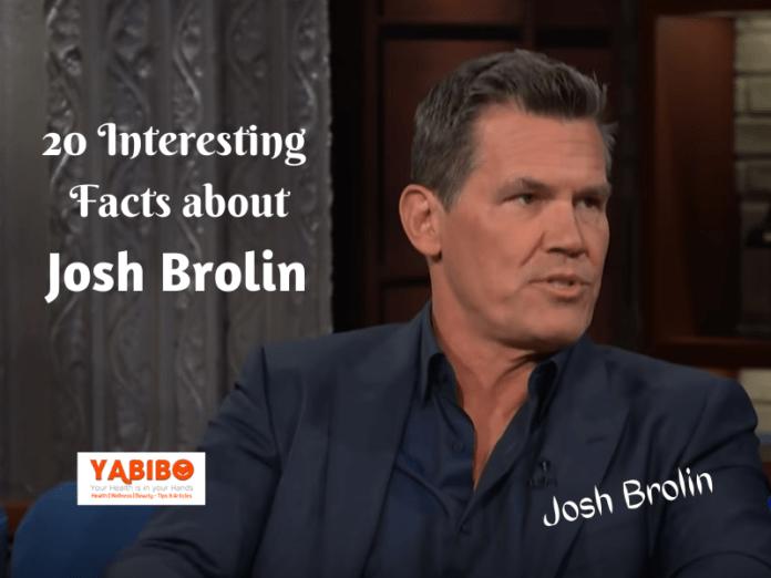 20 Interesting Facts about Josh Brolin