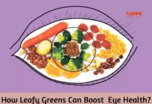How Leafy Greens Can Boost Eye Health?