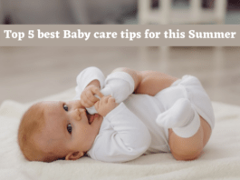 Top 5 best Baby care tips for this Summer