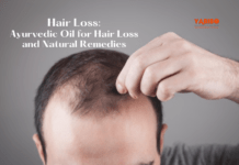 Hair Loss: Ayurvedic Oil for Hair Loss and Natural Remedies