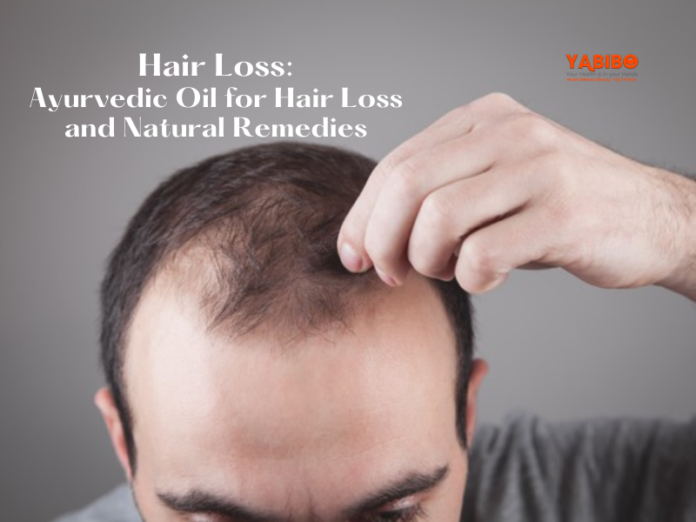 Hair Loss: Ayurvedic Oil for Hair Loss and Natural Remedies