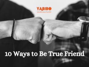 n 21 300x225 - 10 Ways to Be True Friend