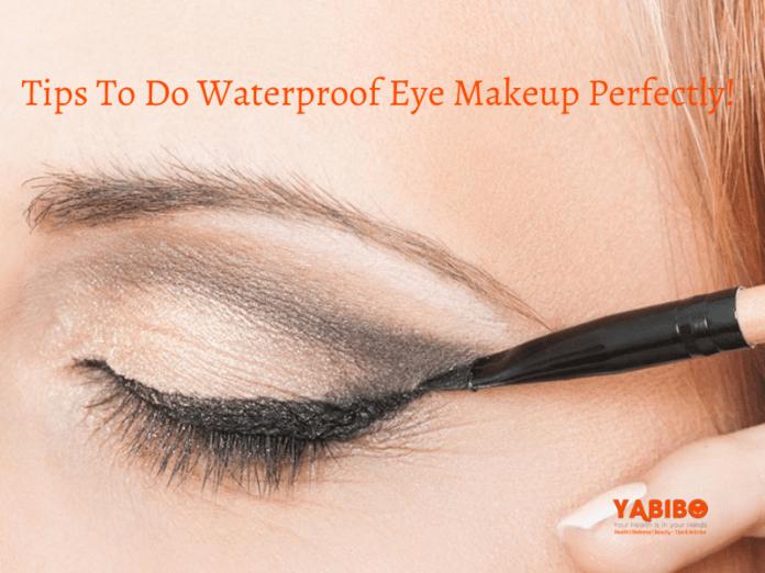 Tips To Do Waterproof Eye Makeup Perfectly!
